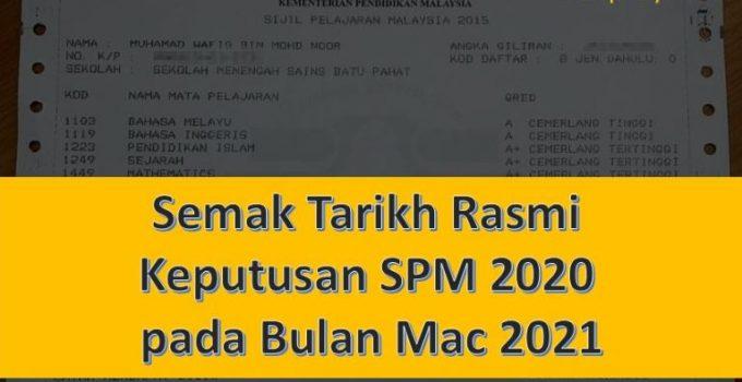 Semak Tarikh Rasmi Keputusan SPM 2020 pada Bulan Mac 2021 Secara Online