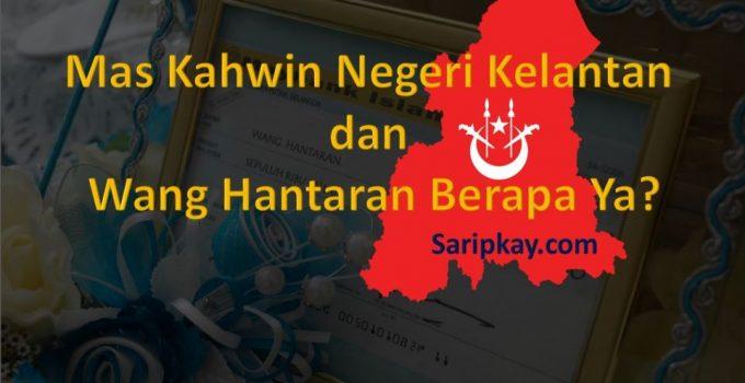 Mas Kahwin Negeri Kelantan dan Wang Hantaran