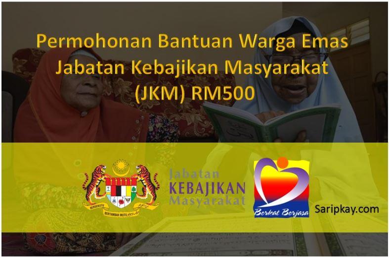 Permohonan Bantuan Warga Emas Jabatan Kebajikan Masyarakat (JKM) RM500 2021